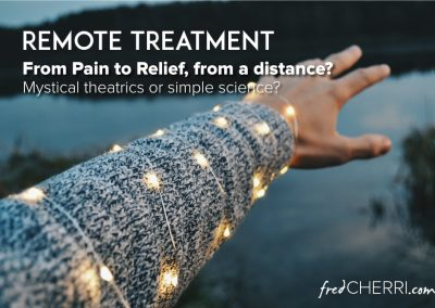 Remote Treatment for Pain Relief: mystical theatrics or extreme science?